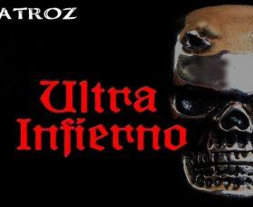 Ultra Infierno: Atroz